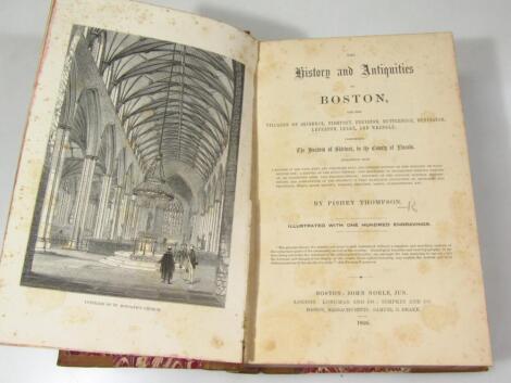 Thompson (Pishey) The History and Antiquities of Boston....