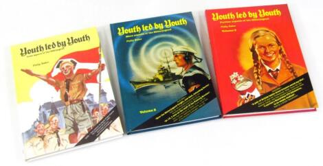 Youth Led By Youth - The Trilogy of Books by World renowned Hitler Youth Authority