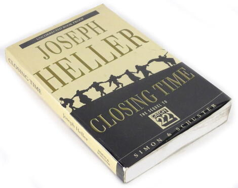 Heller (Joseph) CLOSING TIME uncorrected proof copy number 240, signed by the author on pasted-in slip, publisher's wrappers, 8vo, 1994.