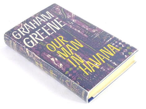 Greene (Grahame) OUR MAN IN HAVANNA, FIRST EDITION, publisher's cloth, dust-jacket in glassine wrappers, 8vo, 1958.