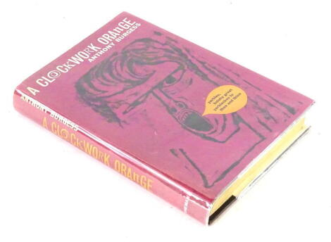 Burgess (Anthony) A CLOCKWORK ORANGE, FIRST EDITION, publisher's boards, dust-jacket in glassine wrappers, 8vo, 1962.