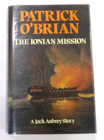 O'Brian (Patrick) The Ionian Mission original publisher's boards, dust-jacket, 8vo, 1981.