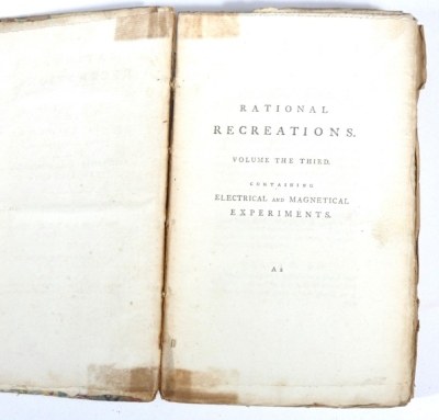 Hooper (W.) RATIONAL RECREATIONS IN WHICH THE PRINCIPLES OF NUMBERS AND NATURAL PHILOSOPHY ARE CLEARLY...ELUCIDATED second edition, 3 vol., engraved plates, many folding, contemporary calf-backed boards, spines worn, 8vo, L. Davis & J. Robson, 1783. - 7