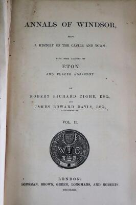 Tighe (Robert Richard) and J.E. Davies ANNALS OF WINDSOR... 2 vol, folding hand-coloured plan, publisher's cloth, 8vo, 1858. - 5