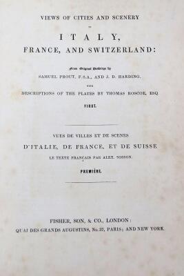 Roscoe (T.) VIEWS OF CITIES AND SCENERY IN ITALY, FRANCE AND SWITZERLAND 3 vol., additional engraved titles, engraved plates, tissue-guards, contemporary half calf over patterned boards, 4to, n.d. [c.1830] - 2