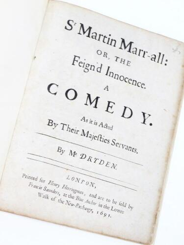 Dryden. Sr. Martin Marr-all: or, THE feign'd Innocence. A Comedy. As it is Acted by Their Majefties Servants, printed for Henry Harringmon London 1691.