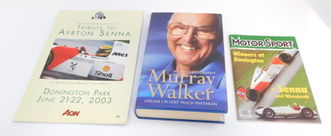 Murray Walker. My Autobiography, signed first edition, published by Collins Willow, London 2002., together with Motorsport, Tribute to Ayrton Senna, 1993, Donington Park 2003, and a further Memorial Trophy Meeting Brochure, Donington Park June 21st - 22nd